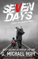 Seven Days: A Post-Apocalyptic Novel 1072694018 Book Cover