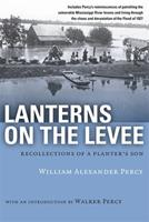 Lanterns on the Levee: Recollections of a Planter's Son (Library of Southern Civilization)