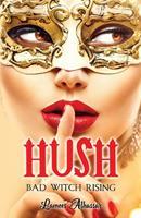 Hush: Bad Witch Rising