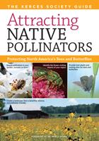 Attracting Native Pollinators: The Xerces Society Guide to Conserving North American Bees and Butterflies and Their Habitat 1603426957 Book Cover