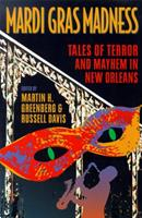 Mardi Gras Madness: Tales of Terror and Mayhem in New Orleans 1581820771 Book Cover