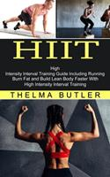 Hiit: Burn Fat and Build Lean Body Faster With High Intensity Interval Training (High Intensity Interval Training Guide Including Running) 1774851245 Book Cover