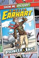 Amelia Earhart: Pioneer of the Sky! 1684125456 Book Cover
