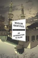 Muslim Identities: An Introduction to Islam 0231161476 Book Cover