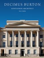 Decimus Burton: Gentleman Architect 1848225245 Book Cover