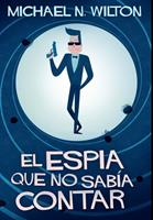 El espa que no saba contar: Edicin Premium en Tapa dura 1034407236 Book Cover