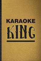 Karaoke King: Lined Notebook For Singing Soloist Karaoke. Funny Ruled Journal For Octet Singer Director. Unique Student Teacher Blank Composition/ Planner Great For Home School Office Writing 1676775854 Book Cover