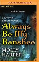 Always Be My Banshee 1713585405 Book Cover