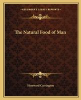 The Natural Food of Man 1564596834 Book Cover