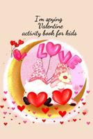 I'm spying Valentine activity book for kids 1034252712 Book Cover