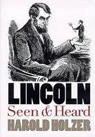 Lincoln Seen and Heard 0700610014 Book Cover