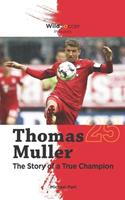 Thomas Muller The Story of a True Champion 1938591437 Book Cover