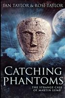 Catching Phantoms: Large Print Edition 1034093010 Book Cover