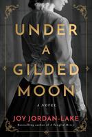 Under a Gilded Moon: A Novel