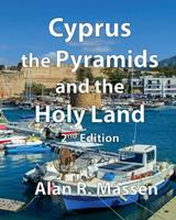 Cyprus, the Pyramids and the Holy Land 0993559174 Book Cover