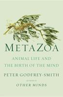 Metazoa: The Animal Kingdom and the Evolution of the Mind