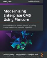 Modernizing Enterprise CMS Using Pimcore: Discover techniques and best practices for creating custom websites with rich digital experiences 1801075409 Book Cover