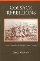 Cossack Rebellions: Social Turmoil in the Sixteenth Century Ukraine 0873956540 Book Cover