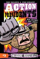 Action Presidents #3: Theodore Roosevelt! 0062891243 Book Cover