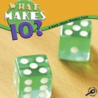 What Makes 10?: A Book about Number Facts (Math Focal Points) 1600446426 Book Cover
