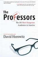 The Professors:  The 101 Most Dangerous Academics in America 0895260034 Book Cover