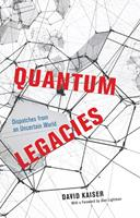 Quantum Legacies: Dispatches from an Uncertain World 022669805X Book Cover
