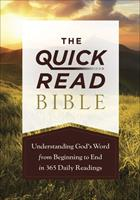 The Quick-Read Bible: Experiencing the Full Picture of God's Word from Beginning to End in 365 Daily Readings 0736982531 Book Cover