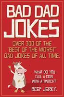 Bad Dad Jokes 1682348334 Book Cover