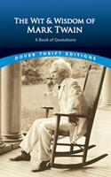 The Wit and Wisdom of Mark Twain: A Book of Quotations 0452010586 Book Cover