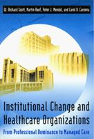 Institutional Change and Healthcare Organizations : From Professional Dominance to Managed Care 0226743101 Book Cover