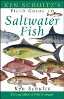 Ken Schultz's Field Guide to Saltwater Fish 1620458462 Book Cover