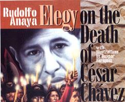 Elegy on the Death of Cesar Chavez 0938317806 Book Cover