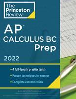 Princeton Review AP Calculus BC Prep, 2022: 4 Practice Tests + Complete Content Review + Strategies & Techniques