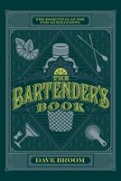 The Bartender's Book: The Essential Guide for Mixologists 1787391701 Book Cover