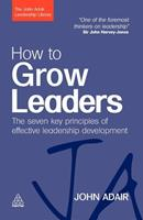 How to Grow Leaders: The Seven Key Principles of Effective Development 0749454806 Book Cover