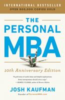 The Personal Mba, 10th Anniversary Edition: Master the Art of Business