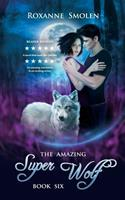 The Amazing Super Wolf 0991567390 Book Cover