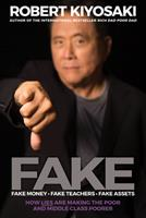 FAKE: Fake Money, Fake Teachers, Fake Assets: How Lies Are Making the Poor and Middle Class Poorer 1612680844 Book Cover