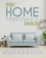 Yearly Home Maintenance Check List: : Yearly Home Maintenance - For Homeowners - Investors - HVAC - Yard - Inventory - Rental Properties - Home Repair Schedule