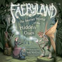 Faeryland: The Secret World of the Hidden Ones 141970673X Book Cover