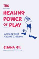 The Healing Power of Play: Working with Abused Children