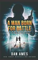 A Man Born For Battle 1679875140 Book Cover