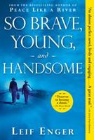 So Brave, Young and Handsome 0802144179 Book Cover