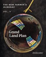 The New Farmer's Almanac, Volume V: The Grand Land Plan