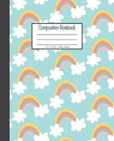 Composition Notebook: 7.5x9.25, Wide Ruled Colorful Rainbow and White Clouds 1676893164 Book Cover
