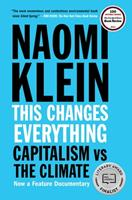 This Changes Everything: Capitalism vs. The Climate 1451697392 Book Cover