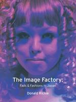 Image Factory: Fads and Fashions in Japan 1861891539 Book Cover