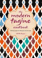 The Modern Tagine Cookbook: Delicious recipes for Moroccan one-pot meals Book Cover