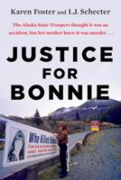 Justice for Bonnie: An Alaskan Teenager's Murder and Her Mother's Tireless Crusade for the Truth 0425273563 Book Cover