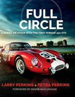 Full Circle: A Hands-On Affair with the First Ferrari 250 GTO 0578971046 Book Cover
